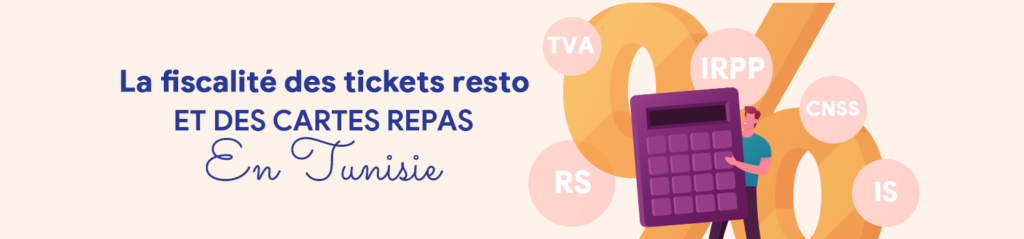 Fiscalité des tickets restaurant en Tunisie
